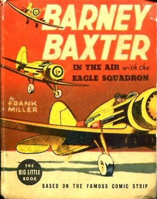 Barney Baxter in the Air with the Eagle Squadron (Big Little Book #1459)