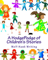 A HodgePodge of Children's Stories by David Jacks