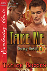 Take Me (Sultry SoCal, #1)