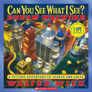 Can You See What I See? Dream Machine by Walter Wick