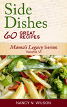 Side Dishes: 60 Great Recipes (Mama's Legacy #6)