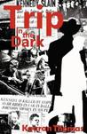 Trip in the Dark: It Began with the Kennedy Assassination