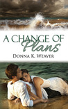 A Change of Plans (Safe Harbors, #1)