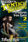 Invasion of the Tentacle Breeding Creatures from Space 2: The Calm Before the Storm