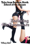 Enslaving My Roommate (Tales from Pandora North, School of the Arcane #1)
