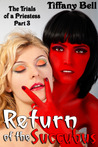 Return of the Succubus (The Trials of a Priestess #3)