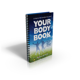Your Body Book Guide to Better Body Motion with Less Pain