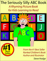 The Seriously Silly ABC Book: A Rhyming Picture Book for Kids Learning to Read
