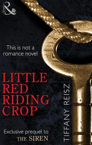 Little Red Riding Crop by Tiffany Reisz