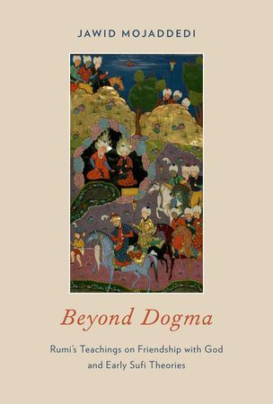 Beyond Dogma: Rumi's Teachings on Friendship with God and Early Sufi Theories
