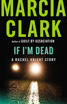 If I'm Dead: A Ra...