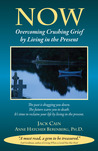 Now: Overcoming Crushing Grief By Living In The Present