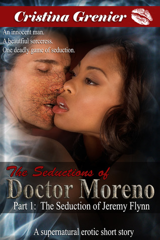 The Seduction of Jeremy Flynn (The Seductions of Doctor Moreno #1)