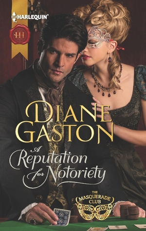 A Reputation for Notoriety (The Masquerade Club #1)