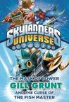 Skylanders Universe: Gill Grunt and the Curse of the Fish Master (The Mask of Power, #2)