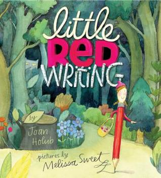 Little Red Writing by Joan Holub — Reviews, Discussion, Bookclubs ...