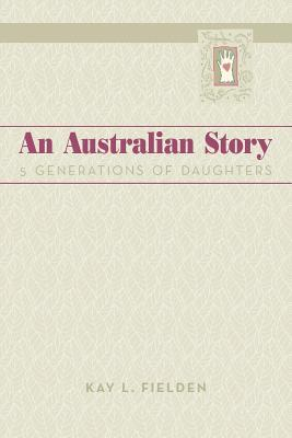 An Australian Story: 5 Generations of Daughters