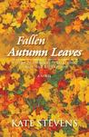 Fallen Autumn Leaves: A Story of Brokenness, Searching, Grace, and Redemption