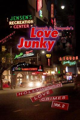 Love Junky: Hollywood Love Crimes Vol. II: Love Junky