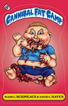 Cannibal Fat Camp by Mark C. Scioneaux