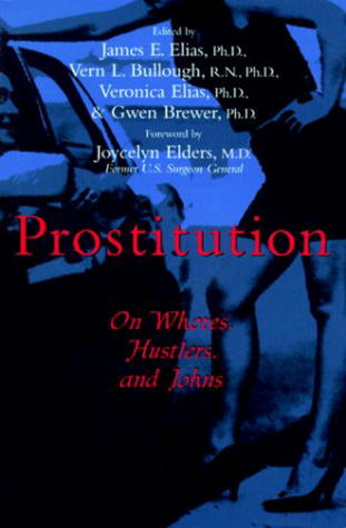 Prostitution: On Whores, Hustlers, and Johns
