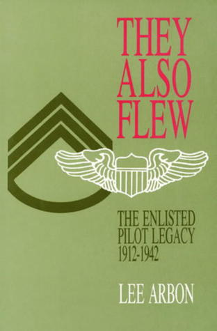 They Also Flew: The Enlisted Pilot Legacy, 1912-1942
