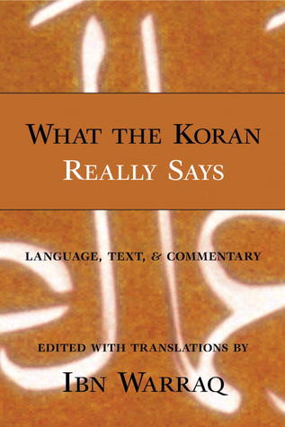 What the Koran Really Says by Ibn Warraq