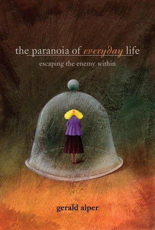 The Paranoia of Everyday Life: Escaping the Enemy Within