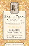 Eighty Years and More: Reminiscences, 1815-1897