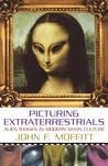 Picturing Extraterrestrials: Alien Images in Modern Mass Culture