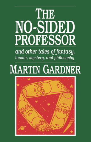 The No-sided Professor & Other Tales of Fantasy, Humor, Mystery & Philosophy