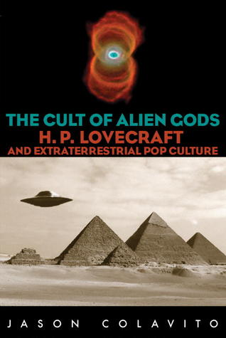 The Cult of Alien Gods by Jason Colavito