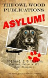 Asylum! (The Owl Wood Publications, #1)