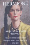 HERMIONE After To War With Whitaker: The Continuing Diaries of Hermione, Countess of Ranfurly 1945-2001