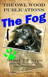 The Fog (The Owl Wood Publications, #4)