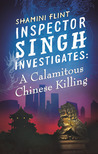 A Calamitous Chinese Killing (Inspector Singh Investigates #6)
