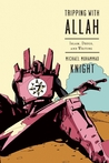 Tripping with Allah: Islam, Drugs, and Writing