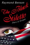 The Black Stiletto: Stars & Stripes  (The Black Stiletto #3)