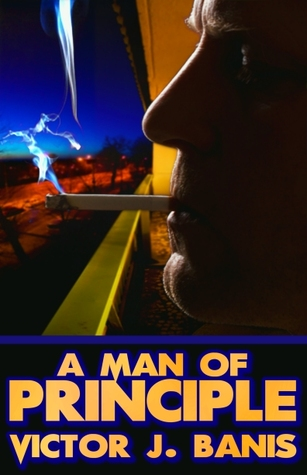 A Man of Principle by Victor J. Banis