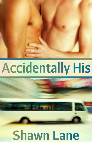 Accidentally His by Shawn Lane
