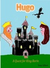 Hugo: A Quest for King Borin (The Hooded One, #1)