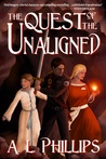 The Quest of the Unaligned