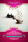 Sweet Delicious Madness and the Many Mysterious Deaths of Silvio Berlusconi (Kissed in Italy Mystery, #1)