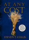 At Any Cost by Steven T. Collis
