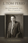 L. Tom Perry, an Uncommon Life: Years of Preparation
