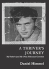 A Thriver's Journey My Father's (and My Own) Holocaust Chronicle
