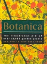 Botanica the Illustrated A-Z of Over 10,000 Garden Plants and How to Cultivate Them