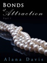 Bonds of Attraction 1 (Bonds of Attraction, #1)