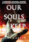 Our Souls to Keep (Our Souls to Keep, #1)