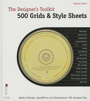 The Designer's Toolkit: 500 Grids And Style Sheets: Adobe In Design, Quark X Press And Dreamweaver Css Template Files (The Designer's Toolkit)